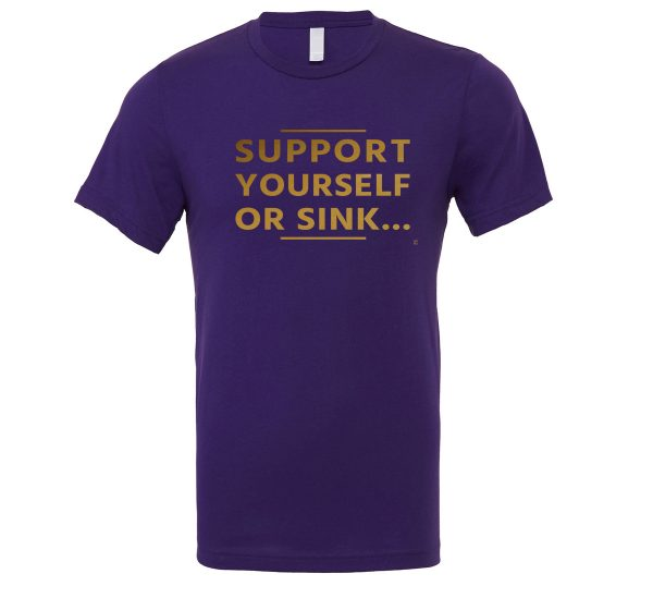 Support Yourself or Sink   Purple-Gold Motivational T-Shirt   EntreVisionU