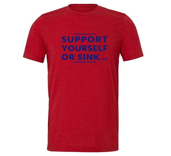 Support Yourself Or Sink   Red-Blue Motivational T-Shirt   EntreVisionU