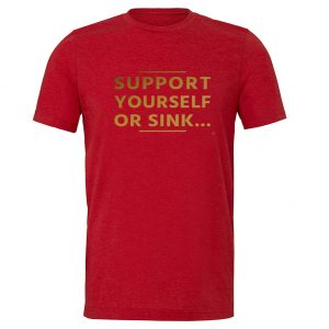 Support Yourself Or Sink - Red-Gold Motivational T-Shirt   EntreVisionU