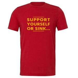 Support Yourself Or Sink   Red-Yellow Motivational T-Shirt   EntreVisionU
