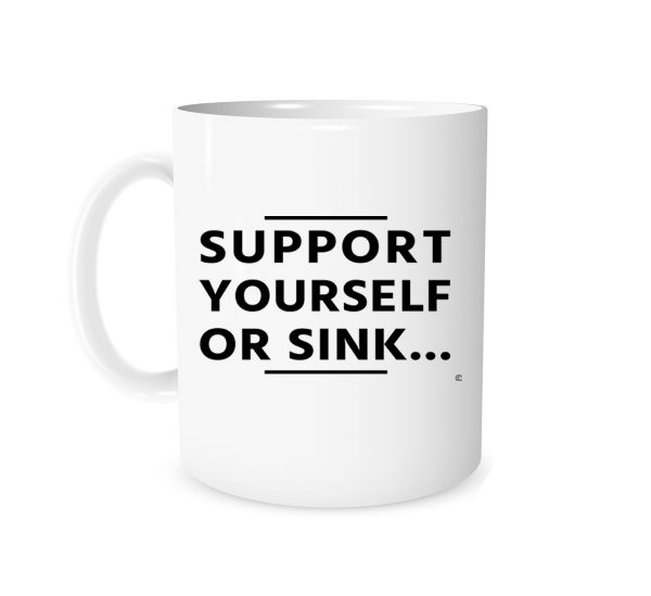 Support Yourself Or Sink 11 oz Coffee Mug EntreVisionU
