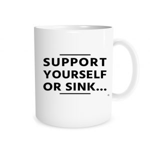Support Yourself Or Sink 11 oz Mug EntreVisionU