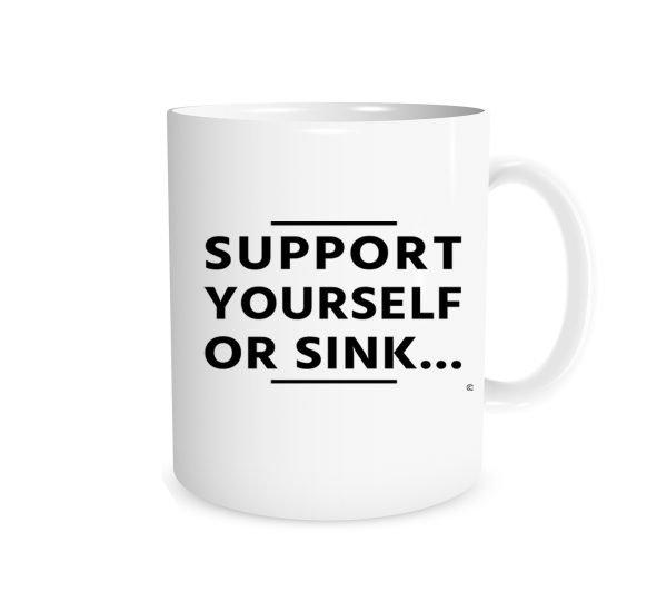 Support Yourself Or Sink 11 oz Mug EntreVisionU