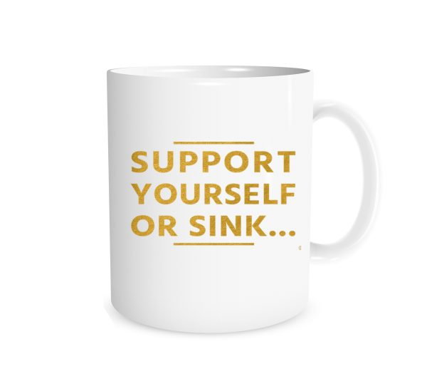 Support Yourself Or Sink - White_Gold - 11 oz Coffee Mug Motivation | EntreVisionU