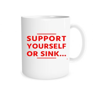 Support Yourself or Sink - White_Red 11 oz Coffee Mug Right_Side | EntreVisionU