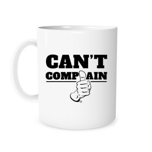 Can't Complain - White_Black 11 oz Motivational Coffee Mug.