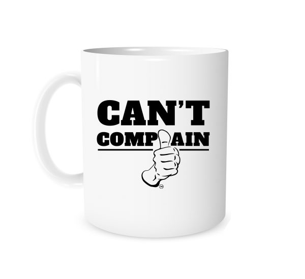 Can't Complain - White_Black 11 oz Motivational Coffee Mug.