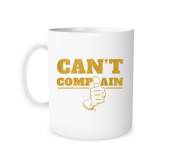 Can't Complain - White_Gold 11 oz Coffee Mug | EntreVisionU