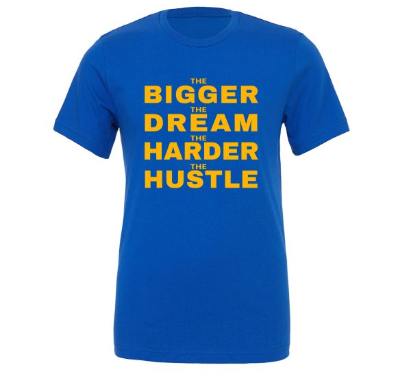 The Bigger The Dream The Harder The Hustle Blue-Yellow Motivational T-Shirt | EntreVisionU