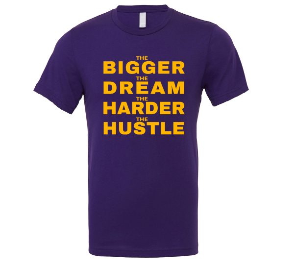 The Bigger The Dream The Harder The Hustle - Purple-Yellow Motivational T-Shirt | EntreVisionU