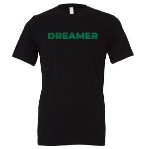 DREAMER - Black-Green Motivational T-Shirt | EntreVisionU