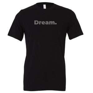 Dream - Black-Silver Motivational T-Shirt   EntreVisionU