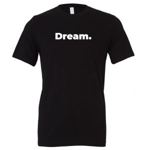 Dream - Black-White Motivational T-Shirt   EntreVisionU