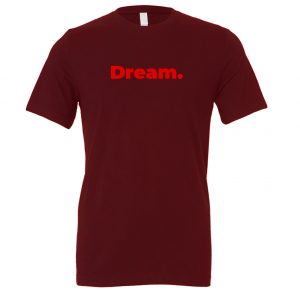 Dream - Maroon-Red Motivational T-Shirt | EntreVisionU