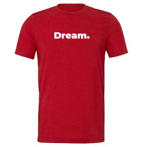 Dream - Red-White Motivational T-Shirt | EntreVisionU