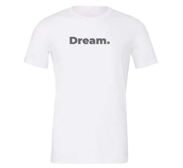 Dream - White-Silver Motivational T-Shirt | EntreVisionU