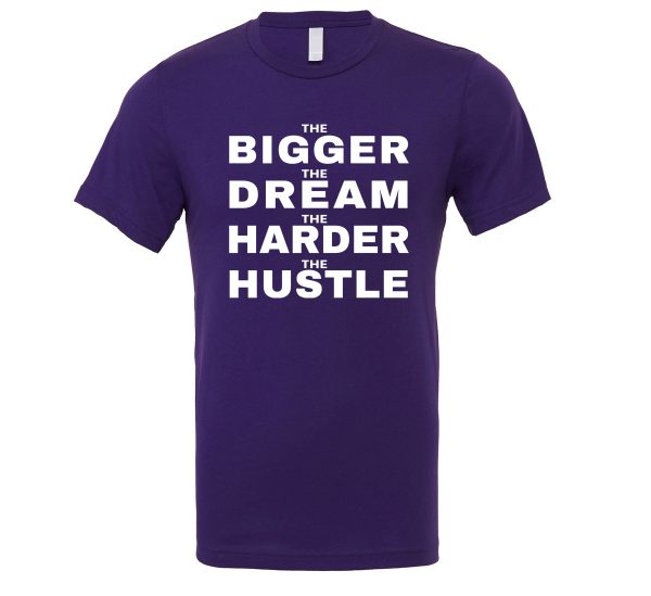 The Bigger The Dream The Harder The Hustle - Purple-White Motivational T-Shirt | EntreVisionU