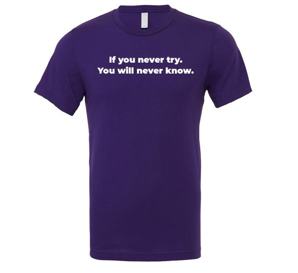 If You Never Try You Will Never Know - Purple-White Motivational T-Shirt | EntreVisionU