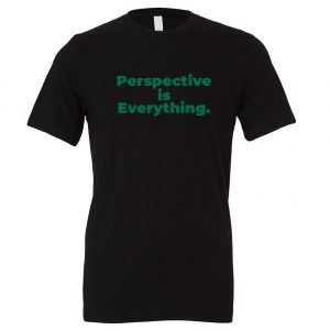 Perspective is Everything - Black-Green Motivational T-Shirt | EntreVisionU