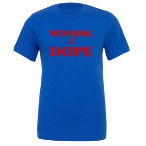 Winning is Dope - Blue_Red T-Shirt Motivational T-Shirt | EntreVisionU
