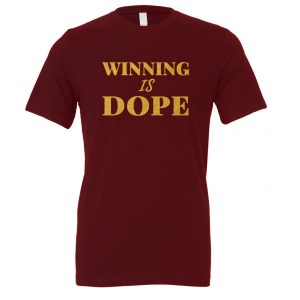 Winning is Dope - Maroon_Gold Motivational T-Shirt | EntreVisionU
