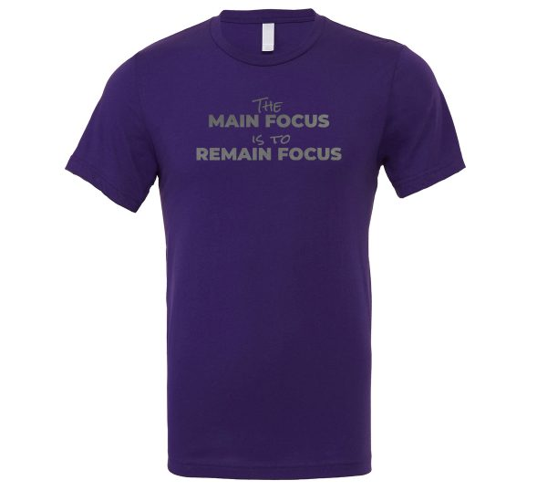 The Main Focus is to Remain Focus - Purple-Silver Motivational T-Shirt | EntreVisionU