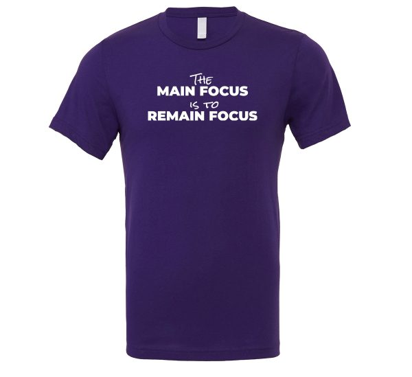 The Main Focus is to Remain Focus - Purple-White Motivational T-Shirt | EntreVisionU