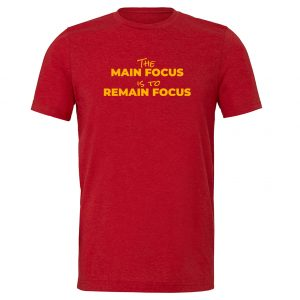 The Main Focus is to Remain Focus - Red-Yellow T-Shirt Front | EntreVisionU