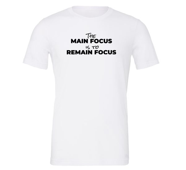 The Main Focus is to Remain Focus - White-Blue T-Shirt Front | EntreVisionU