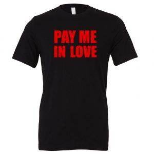 Pay Me In Love - Black_Red Motivational T-Shirt | EntreVisionU