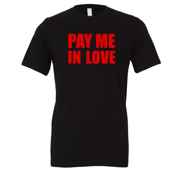 Pay Me In Love - Black_Red Motivational T-Shirt   EntreVisionU
