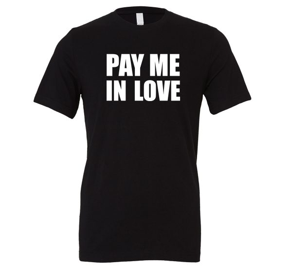 Pay Me In Love - Black_White Motivational T-Shirt   EntreVisionU