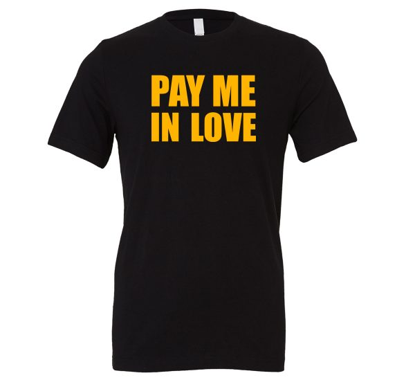 Pay Me In Love - Black_Yellow Motivational T-Shirt   EntreVisionU