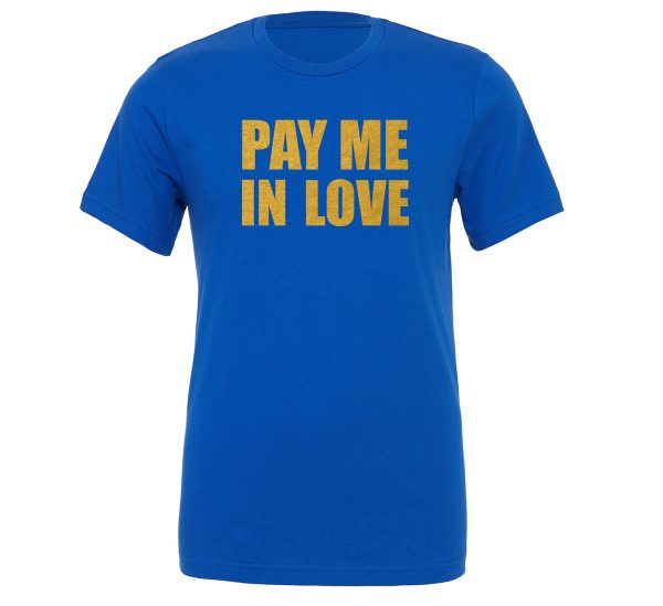 Pay Me In Love - Blue_Gold Motivational T-Shirt   EntreVisionU
