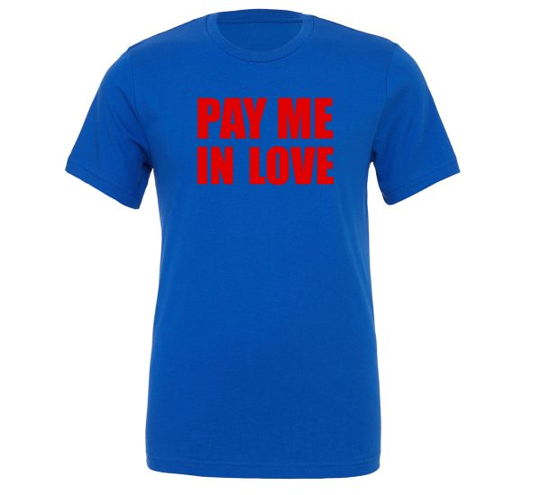 Pay Me In Love - Blue_Red Motivational T-Shirt   EntreVisionU