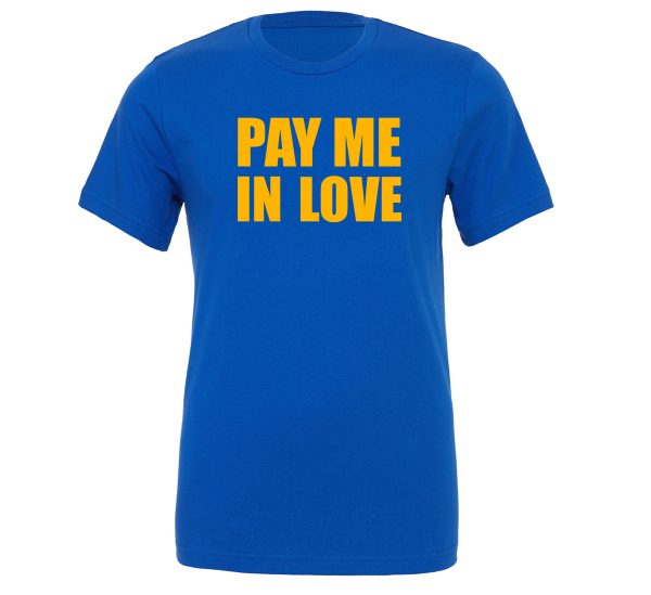 Pay Me In Love - Blue_Yellow Motivational T-Shirt   EntreVisionU