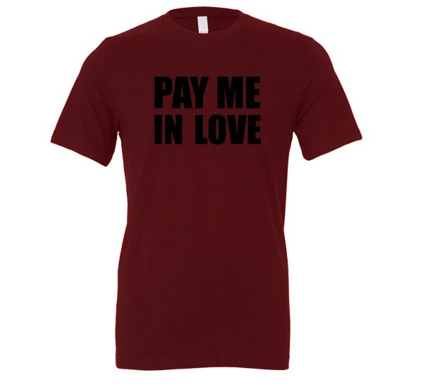 Pay Me In Love - Maroon_Black Motivational T-Shirt   EntreVisionU