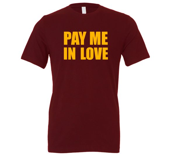 Pay Me In Love - Maroon_Yellow Motivational T-Shirt   EntreVisionU