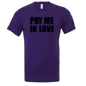 Pay Me In Love - Purple_Black Motivational T-Shirt   EntreVisionU