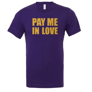 Pay Me In Love - Purple_Gold Motivational T-Shirt   EntreVisionU