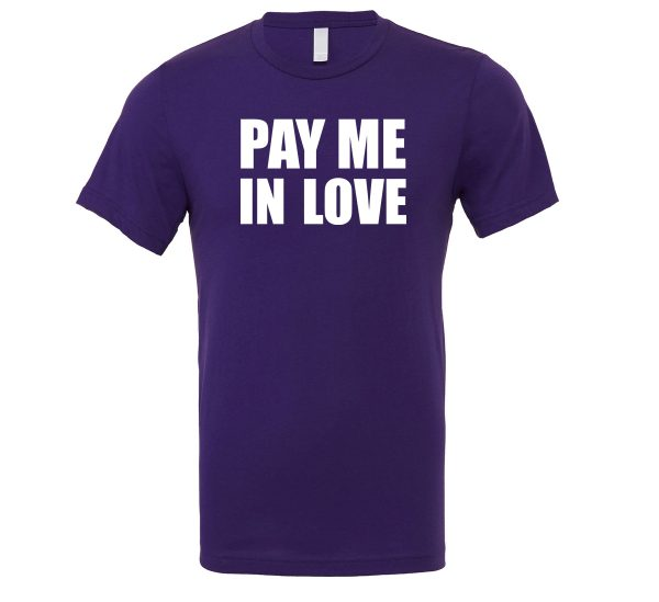 Pay Me In Love - Purple_White Motivational T-Shirt   EntreVisionU