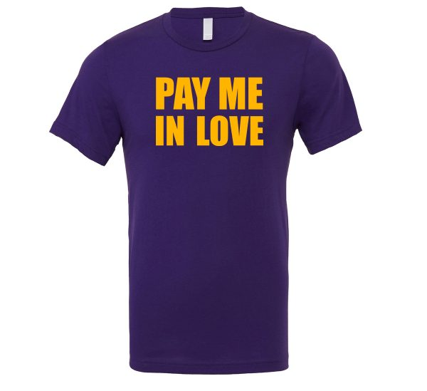Pay Me In Love - Purple_Yellow Motivational T-Shirt   EntreVisionU