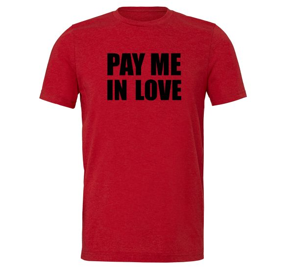 Pay Me In Love - Red_Black Motivational T-Shirt   EntreVisionU