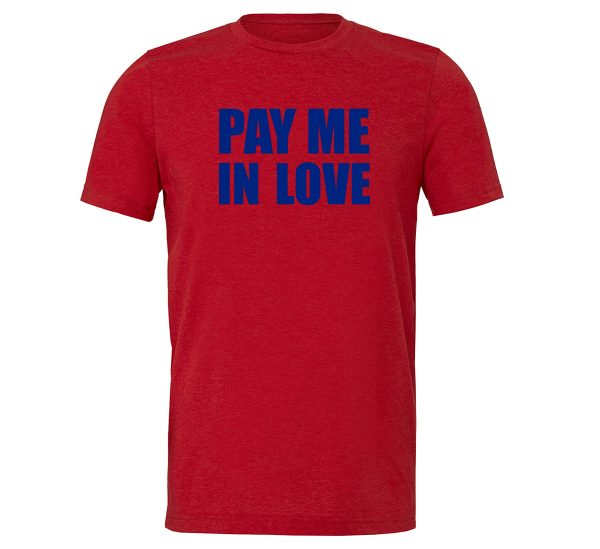 Pay Me In Love - Red_Blue Motivational T-Shirt   EntreVisionU