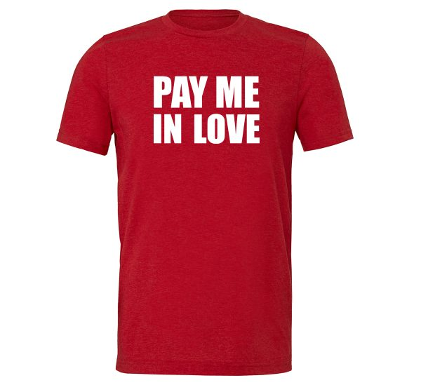 Pay Me In Love - Red_White Motivational T-Shirt   EntreVisionU