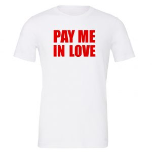 Pay Me In Love - White_Red Motivational T-Shirt   EntreVisionU
