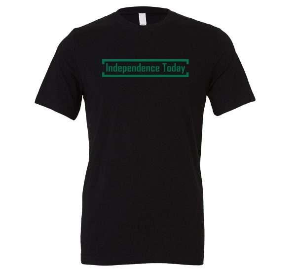 Independence Today - Black_Green Motivational T-Shirt | EntreVisionU