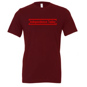Independence Today - Maroon_Red Motivational T-Shirt | EntreVisionU