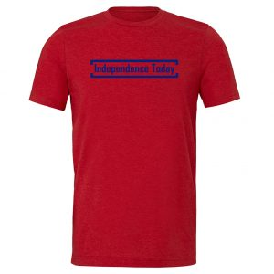 Independence Today - Red_Blue Motivational T-Shirt | EntreVisionU