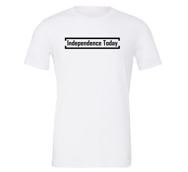 Independence Today - White_Black Motivational T-Shirt | EntreVisionU